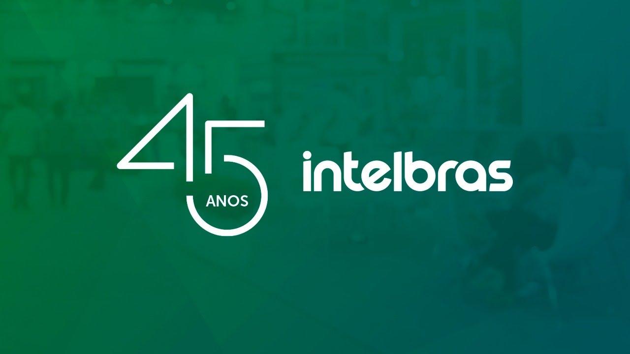 Intelbras comemora 45 anos de histpória